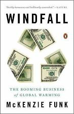 Windfall : The Booming Business of Global Warming by McKenzie Funk (2015,...