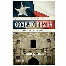 GONE TO TEXAS ❤️ HISTORY ❤️ RANDOLPH CAMPBELL ❤️ TEXTBOOK ❤️ 2ND EDITION