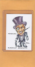 PENGUIN (Burgess Meredith) Superfreeks Card SIGNED by RAK (Batman TV) FREE SHIP