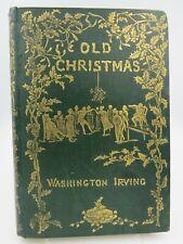 Washington Irving, Old Christmas, illus. R. Caldecott, hb Macmillan 1878 3rd ed.