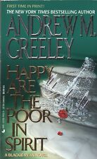 HAPPY ARE THE POOR IN SPIRIT By ANDREW M GREELEY Jove Books PB 1994 1994 1st