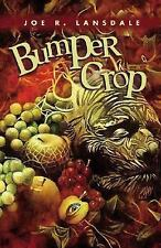 Bumper Crop by Joe R. Lansdale (2004, Hardcover)