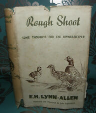ROUGH SHOOT: SOME THOUGHTS FOR THE OWNER-KEEPER- E.H. Lynn-Allen. 1942