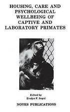 Housing, Care and Psychological Well-Being of Captive and Laboratory Primates (N