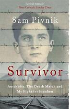 Survivor: Auschwitz, the Death March and My Fight for Freedom by Pivnik, Sam | P