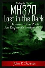 Malaysia Flight MH370 -  Lost in the Dark: In Defense of the Pilots: An Engineer