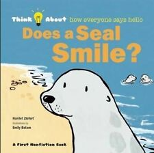 Does a Seal Smile?: Think About ... How Everyone Says Hello,Harriet Ziefert,New