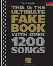 This Is the Ultimate Fake Book : For Keyboard, Vocal, Guitar, and All 'B Flat' I