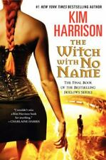 Hollows Ser.: The Witch with No Name by Kim Harrison (2014, Hardcover)