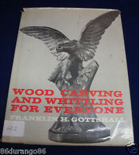 Wood Carving and Whittling for Everyone by Franklin H. Gottshall (1977,...