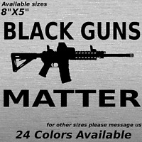 Black guns matter decal window sticker Ar-15 rifle assault 2nd amendment