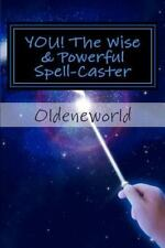 YOU! the Wise and Powerful Spell-Caster : Black and White Edition by...