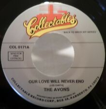 The Avons . Our Love Will Never End / Whisper Softly 1970s Col 45 rpm NM Doo-Wop