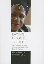 Laying Ghosts to Rest: Dilemmas of the transformation in South Africa by Ramphe