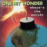One Hit Wonder  Where's The World? / Rockworld  EP 1994