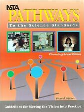 NSTA Pathways to the Science Standard: Guidelines for Moving the Vision into Pra