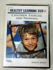 Healthy Learning Dvd: Children, Exercise and Training James S. Skinner