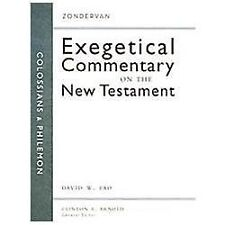 Colossians and Philemon (Zondervan Exegetical Commentary on the New Test .. NEW