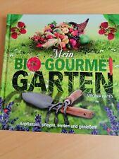 Ratgeber: Mein BIO-Gourmet-Garten - pflanzen, pflegen, ernten, genießen