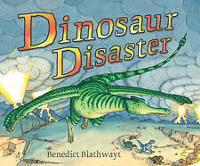 Dinosaur Disaster by Benedict Blathwayt (Paperback, 2010)
