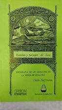 Rumbos Y Paisajes De Xico: Geografia De Un Municipio De La Sierra Veracruzana by