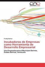 Incubadoras de Empresas Como Herramienta de Desarrollo Empresarial (Paperback or
