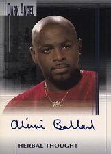 DARK ANGEL - Alimi Ballard 'Herbal Thought' Autograph Card (Topps) #NEW