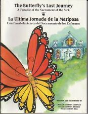 The Butterfly's Last Journey A Story of the Sacrament of the Sick