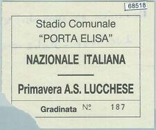 68518 -  BIGLIETTO PARTITA CALCIO:  Nazionale ITALIANA / Primavera AS Lucchese