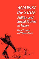 Against the State : Politics and Social Protest in Japan-ExLibrary