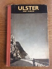 Ulster & Dublin A Guide by Ruth Farrer & Archie Turnbull 1951 1st Ed Irish Book