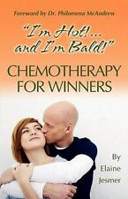 I'm Hot!... and I'm Bald! Chemotherapy for Winners