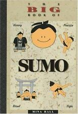 The Big Book of Sumo: History, Practice, Ritual, Fight, Mina Hall, Acceptable Bo