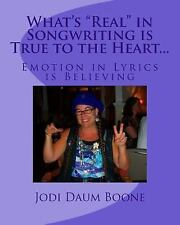What's Real in Songwriting Is True to the Heart... : Emotion in Lyrics Is...