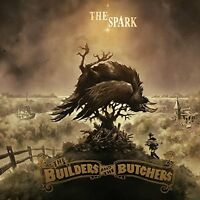 THE BUILDERS AND THE BUTCHERS - THE SPARK - NEW CD ALBUM