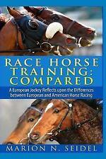 Race Horse Training: Compared: By Seidel, Marion Ferguson, Cheryl