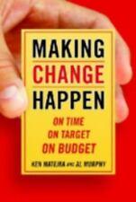 Making Change Happen On Time, On Target, On Budget