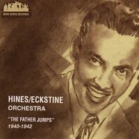 EARL FATHA HINES & BILLY ECKSTINE ORCH The Father Jumps 1940-42 CD OOP RARE JAZZ
