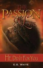 The Passion of Love by Ellen Gould Harmon White (2004, Trade Paperback)
