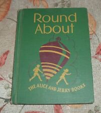 1941 School Reading Primer Book 'ROUND ABOUT' ALICE AND JERRY Elementary Reader