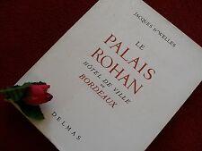 D' WELLES JACQUES : BORDEAUX LE PALAIS  ROHAN ( Hotel de ville de Bordeaux 1954