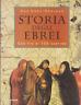 Dan Cohn-Sherbok. Storia degli Ebrei. 1°ediz. Piemme, 1998
