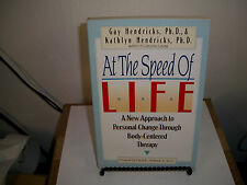 At the Speed of Life : A New Approach to Personal Change Through Body-Centered T