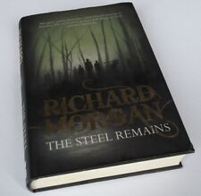 Richard Morgan: THE STEEL REMAINS  1st Edition Hardcover