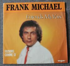 Frank Michael, entends ma voix / faisons comme si, SP - 45 tours