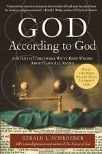 God According to God : A Scientist Discovers We've Been Wrong about God All...