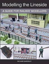 Modelling the Lineside: A Guide for Railway Modellers by Bardsley, Richard | Pap