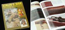 Stalins Krieg: Soviet Uniformen und Militaria 1941-1945 in Farbe Fotografiert
