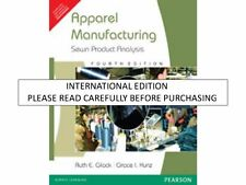 Apparel Manufacturing: Sewn Product Analysis, 4th ed. by Ruth E. Glock & Grace I