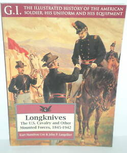 BOOK GI Series #3 Longknives US Cavalry & Other Mounted Forces 1845-1942 op 1996